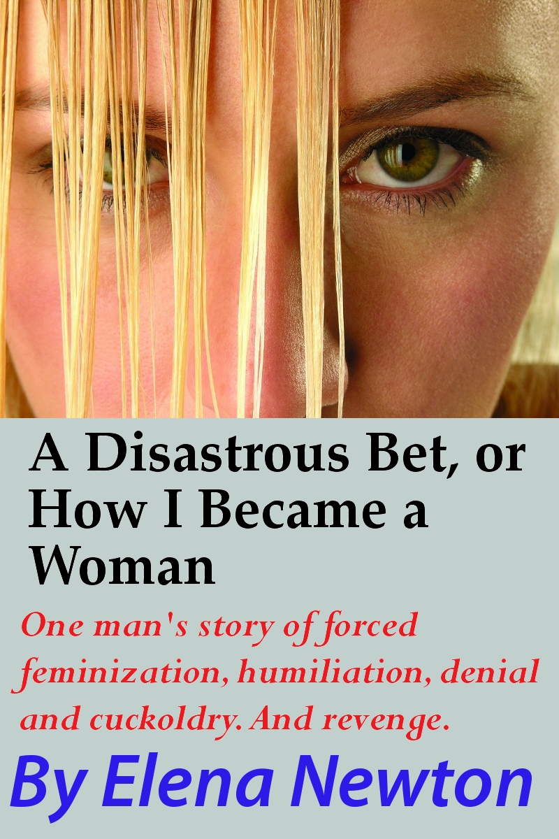 New Book: The Disastrous Bet, or How I became a Woman against my Will